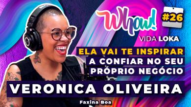 Whow! Vida Loka Podcast #26 - De faxineira a influenciadora digital